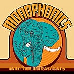 The Monophonics Into The Infrasounds