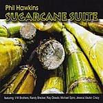 Phil Hawkins Sugarcane Suite
