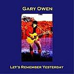 Gary Owen Let's Remember Yesterday (Mono Single Mix)
