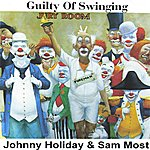 Johnny Holiday Guilty Of Swinging