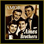 Ames Brothers Amor