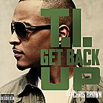 T.I. Get Back Up (Feat. Chris Brown)