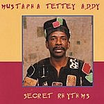 Mustapha Tettey Addy Secret Rhythms