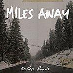 Miles Away Endless Roads