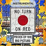 No Turn On Red Pieces Of The Big Picture Instrumental