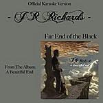 J.R. Richards Far End Of The Black (Karaoke Version)