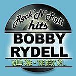Bobby Rydell Wild One - The Best Of Bobby Rydell (Remastered)