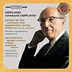 Aaron Copland Copland Conducts Copland - Expanded Edition (Fanfare For The Common Man, Appalachian Spring, Old American Songs (Complete), Rodeo: Four Dance Episodes)
