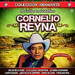 Cornelio Reyna 20 Éxitos Inolvidables
