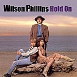 Wilson Phillips Hold On (Re-Recorded / Remastered)