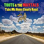 Toots & The Maytals Take Me Home Country Road