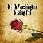 Keith Washington Kissing You (Re-Recorded / Remastered)