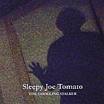 Sleepy Joe Tomato The Googling Stalker