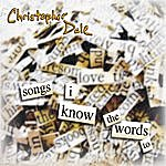 Christopher Dale Songs I Know The Words To