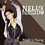 Nelly Furtado Night Is Young (Uk Version)