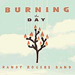 Randy Rogers Band Burning The Day