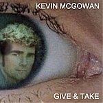 Kevin McGowan Give & Take - Single