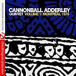Cannonball Adderley Quintet Volume 1: Montreal 1975 (Digitally Remastered)