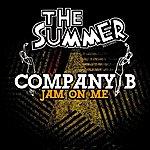 Company B Jam On Me - Ep