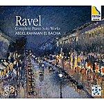 Abdel Rahman El Bacha Ravel: Complete Piano Solo Works