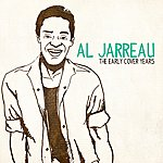 Al Jarreau The Early Cover Years (Digitally Remastered)