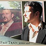 Krister Axel Fast Train