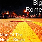 Big Rome Man Of The Hour - Single