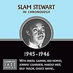 Slam Stewart Complete Jazz Series 1945 - 1946