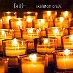 Skeleton Crew Faith