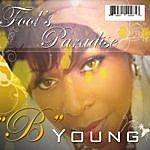 B. Young Fools Paradise