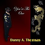 Danny Thomas You're The One