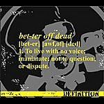 Better Off Dead Definition