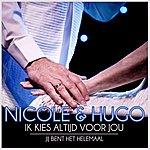 Nicole & Hugo Ik Kies Altijd Voor Jou