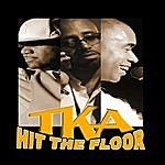 TKA Hit The Floor (Feat. K7)