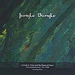 A Crack In Time & The Break Of Dawn Jungle Bungle
