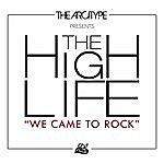 High Life We Came To Rock