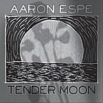 Aaron Espe Tender Moon