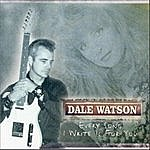 Dale Watson Every Song I Write Is For You