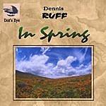 Dennis Ruff In Spring