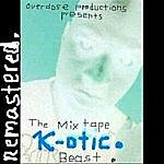K-Otic Beast The Mixtape Remastered.