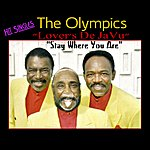 The Olympics Lover's Deja Vu/Stay Where You Are - Single