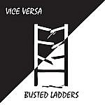 Vice Versa Busted Ladders