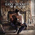 Gary Bennett My Ol' Guitar