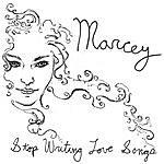 Marcey Stop Writing Love Songs