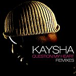 Kaysha Question My Heart (Remixes)