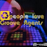 Groove Agents People Love