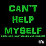 Priceless Can't Help Myself (Feat. Hollywould & Magnificent) - Single