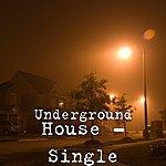 The Underground House - Single