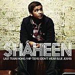 Shaheen Last Train Home / Hip Teens (Don't Wear Blue Jeans)