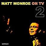 Matt Monro On Tv, Vol. 2